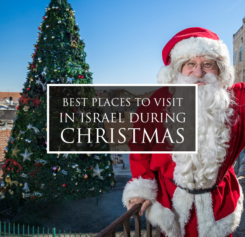 Best places to visit in israel during christmas america Best places to visit for christmas in usa